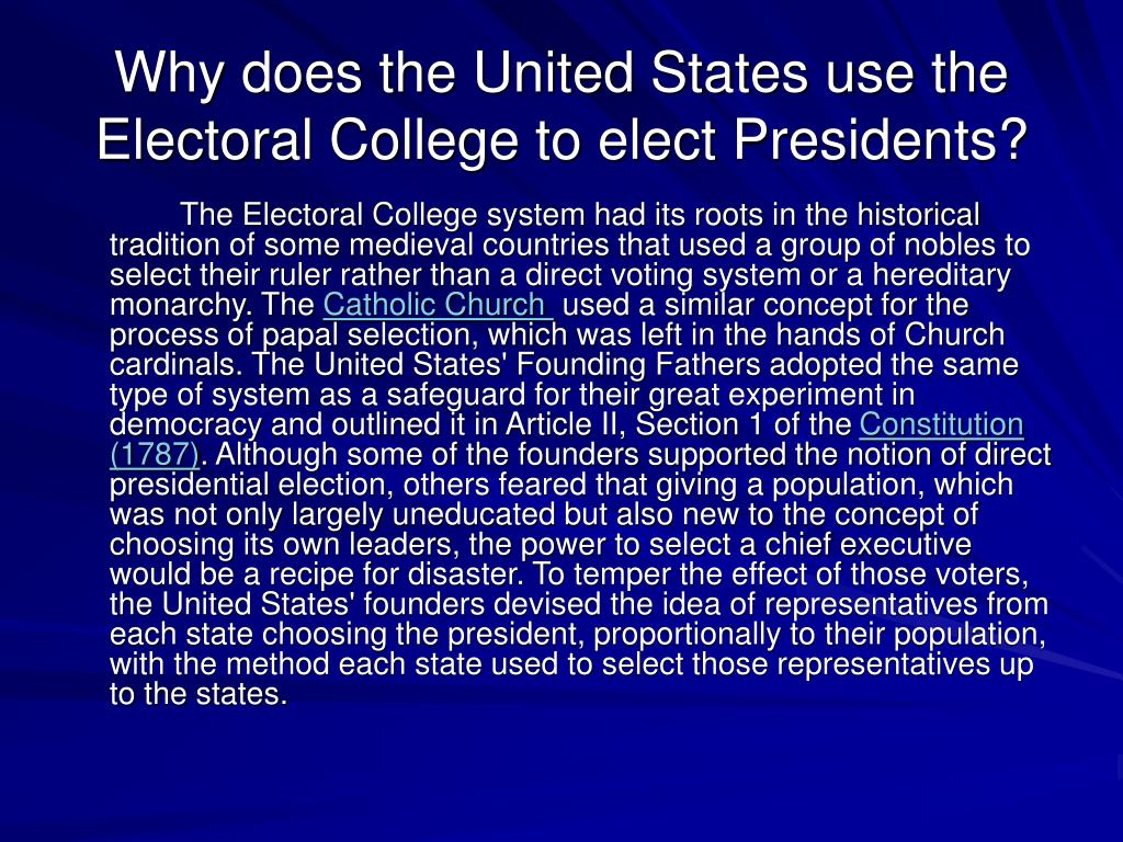 Why does the United States use the Electoral College to elect Presidents?
