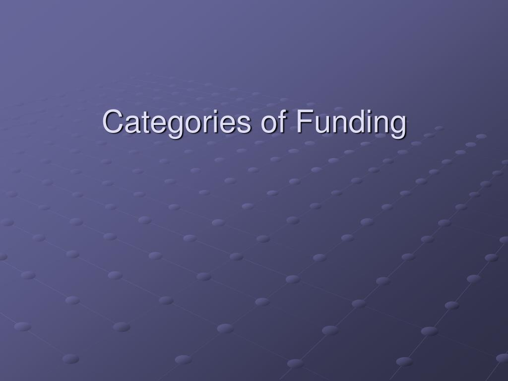 Categories of Funding