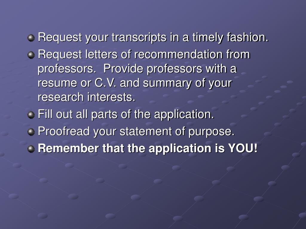 Request your transcripts in a timely fashion.