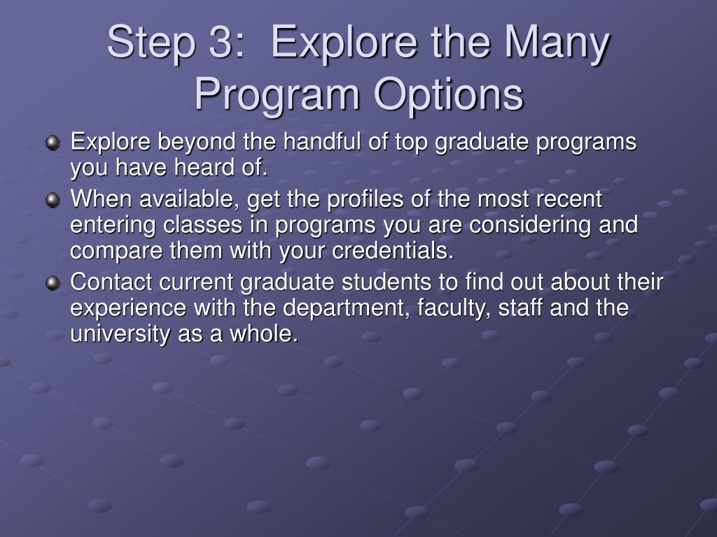 Step 3:  Explore the Many Program Options