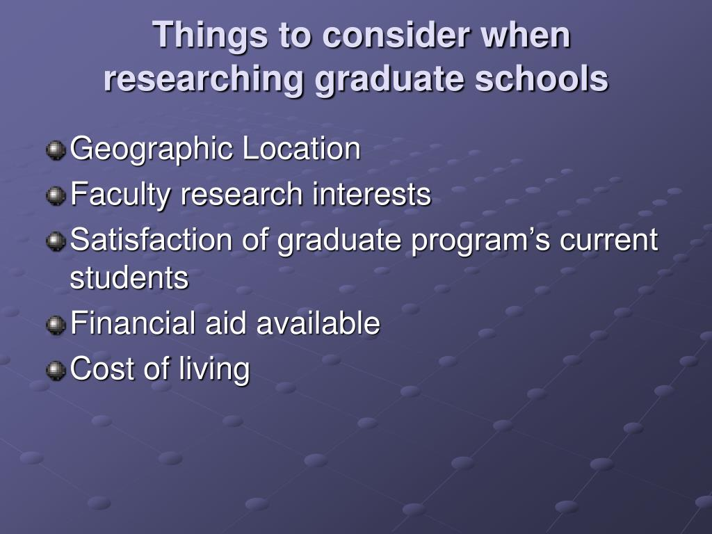 Things to consider when researching graduate schools