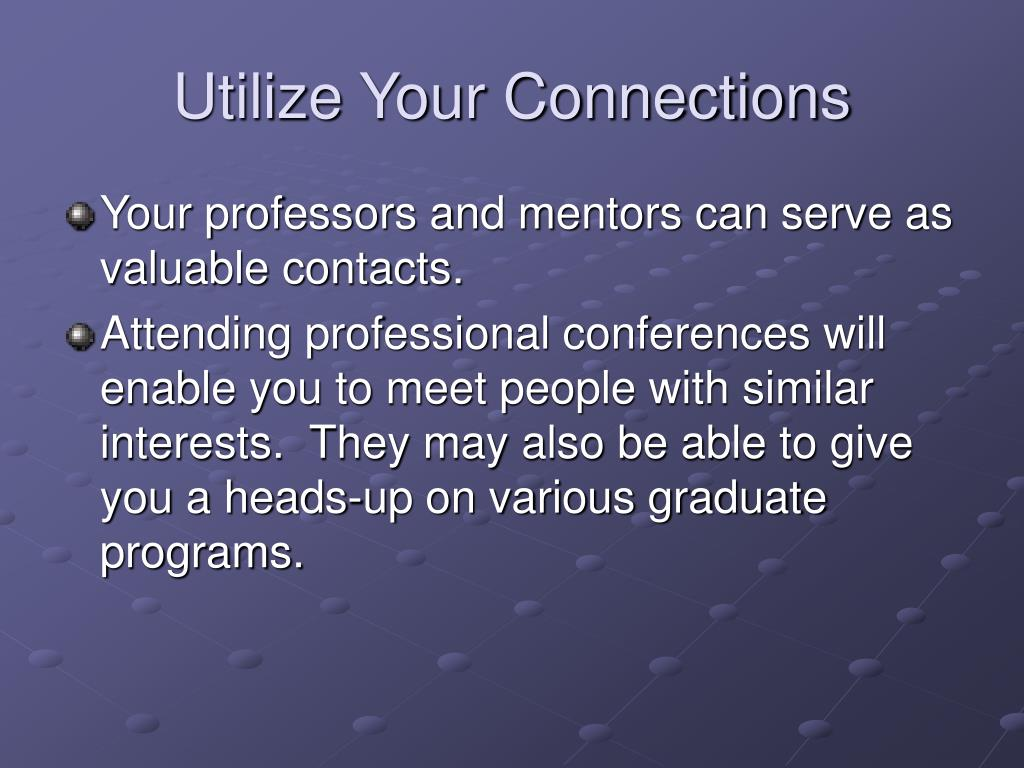 Utilize Your Connections