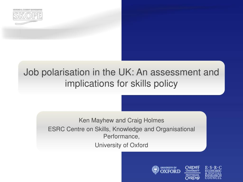 Job polarisation in the UK: An assessment and implications for skills policy