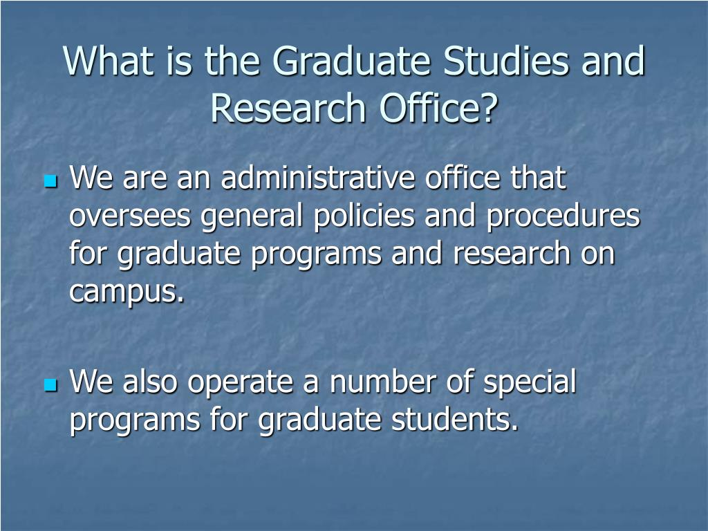 What is the Graduate Studies and Research Office?