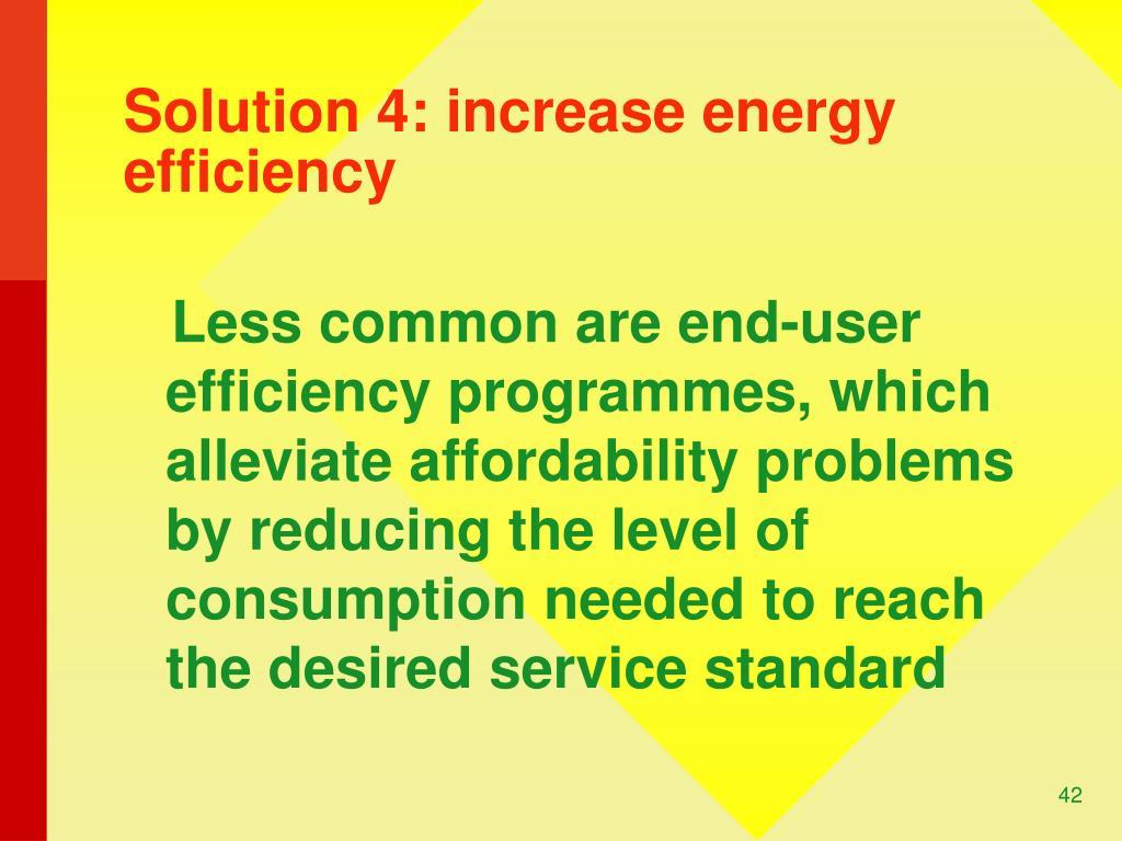 Solution 4: increase energy efficiency
