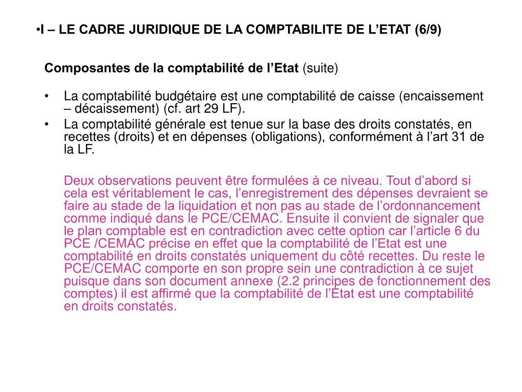 I – LE CADRE JURIDIQUE DE LA COMPTABILITE DE L'ETAT (6/9)