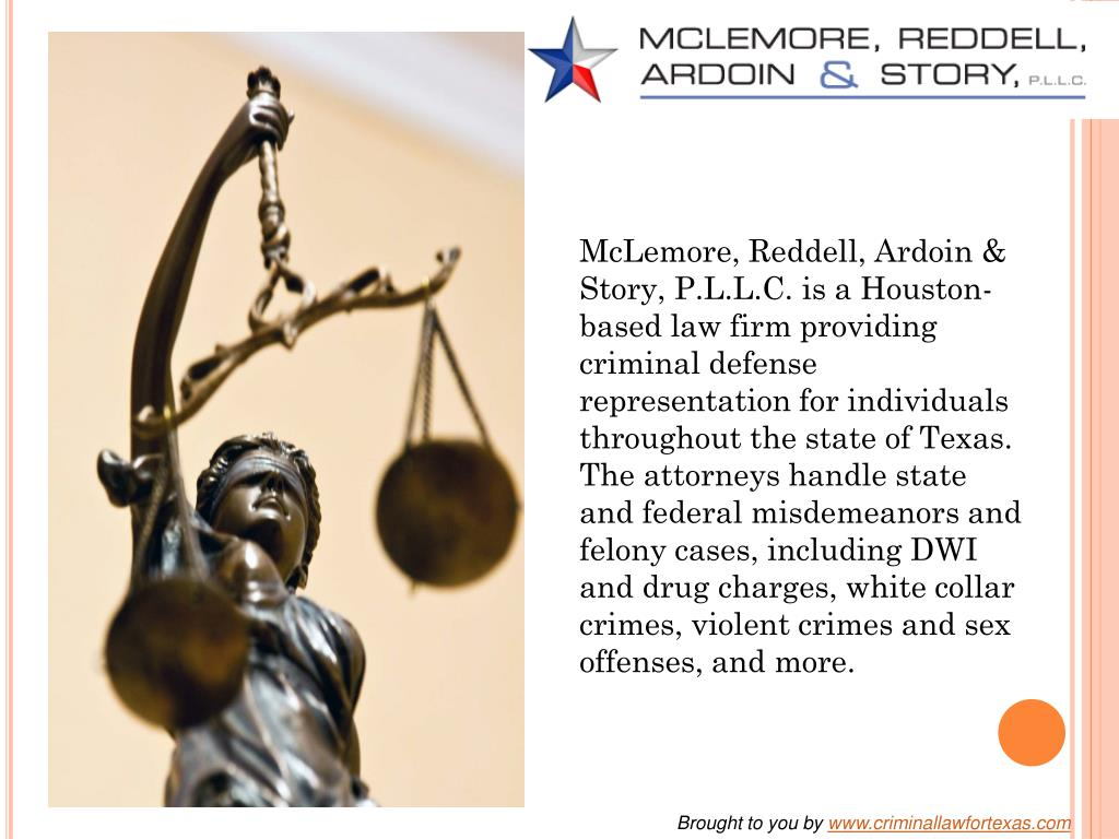 McLemore, Reddell, Ardoin & Story, P.L.L.C. is a Houston-based law firm providing criminal defense representation for individuals throughout the state of Texas. The attorneys handle state and federal misdemeanor