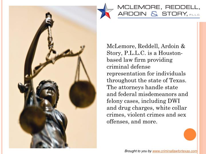 McLemore, Reddell, Ardoin & Story, P.L.L.C. is a Houston-based law firm providing criminal defense r...