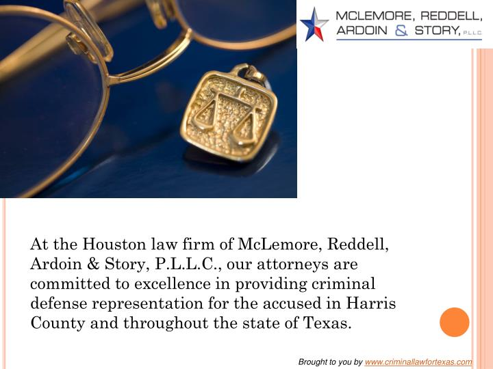 At the Houston law firm of McLemore, Reddell, Ardoin & Story, P.L.L.C., our attorneys are committed ...