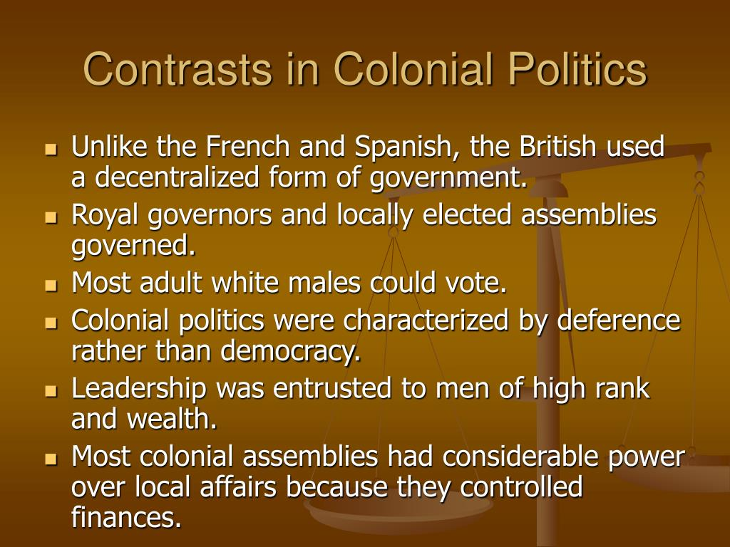 Contrasts in Colonial Politics