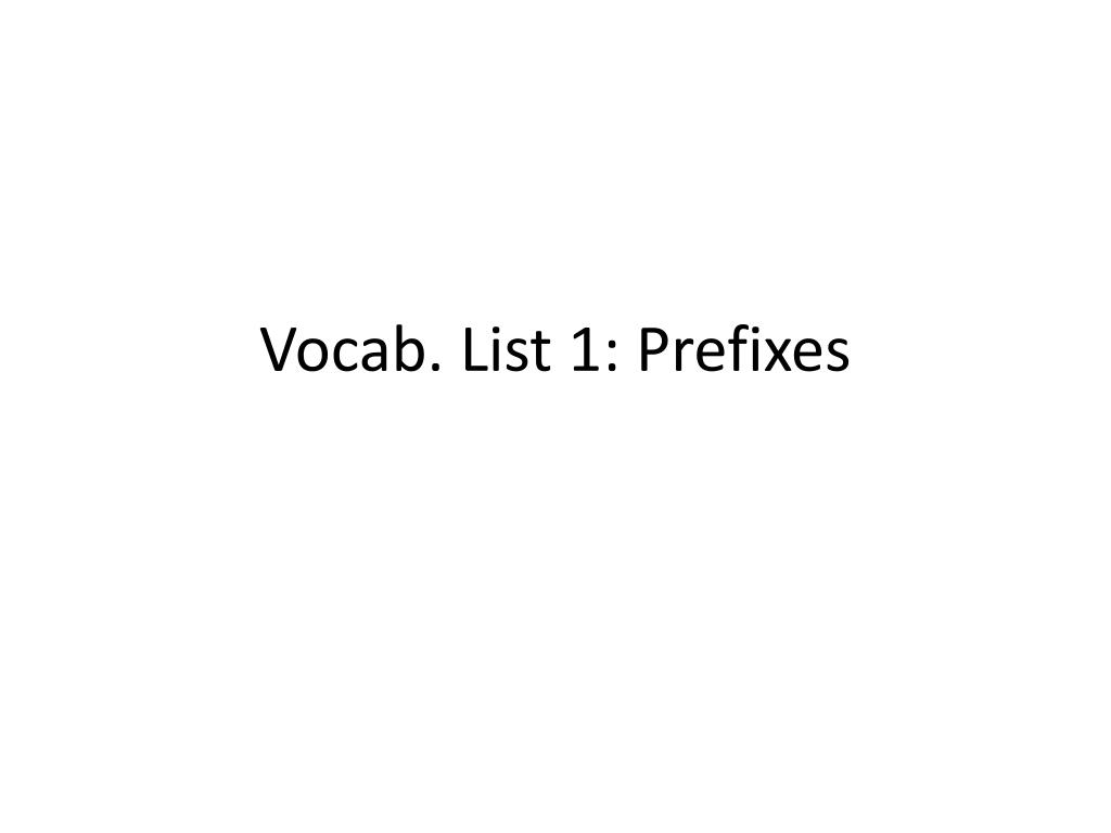 Vocab. List 1: Prefixes