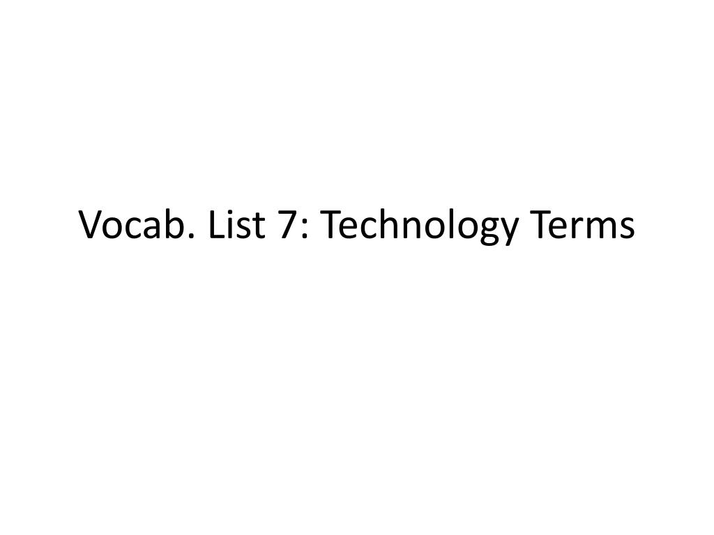 Vocab. List 7: Technology Terms
