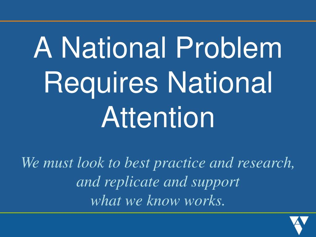 A National Problem Requires National Attention