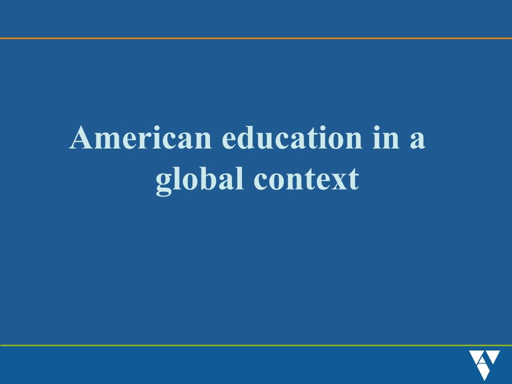 American education in a global context