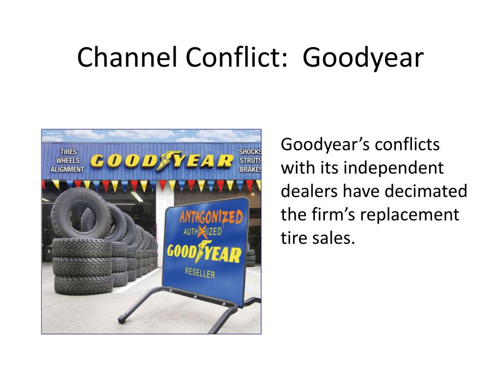 Channel Conflict:  Goodyear