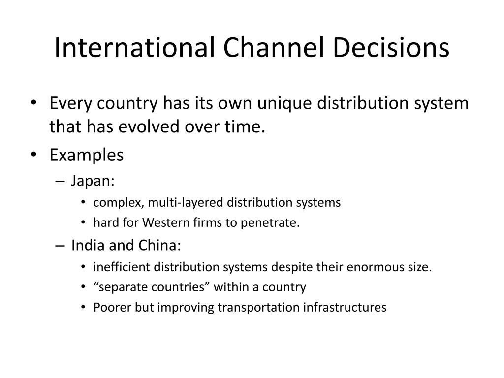 International Channel Decisions