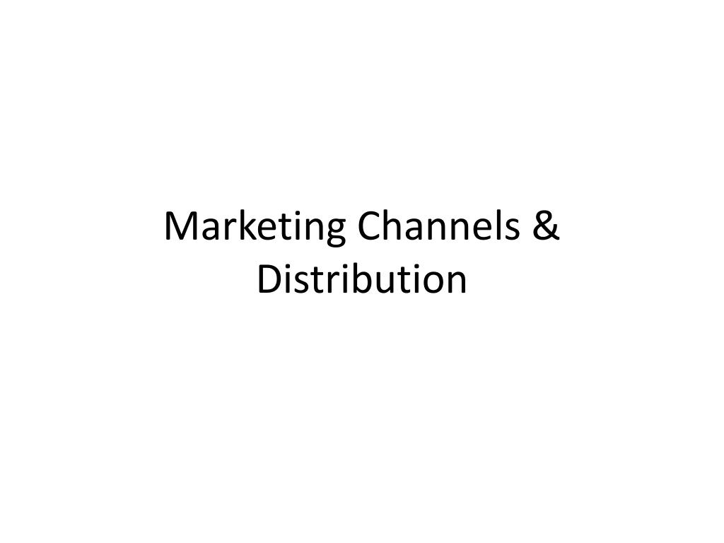 Marketing Channels & Distribution