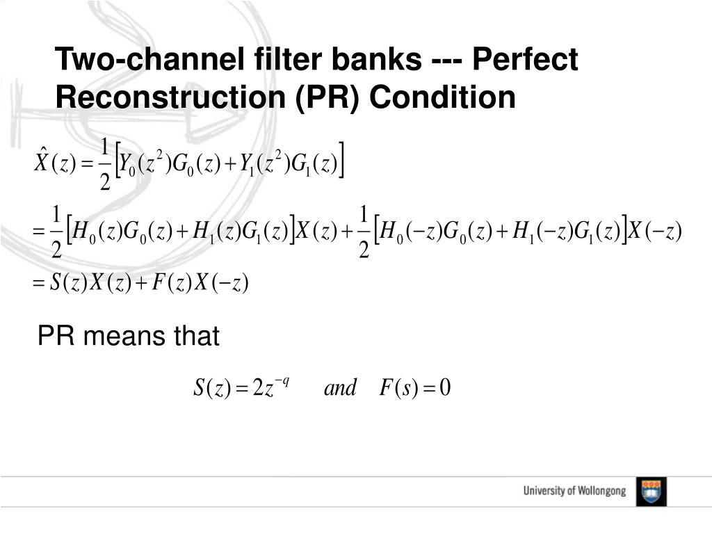 Two-channel filter banks --- Perfect Reconstruction (PR) Condition