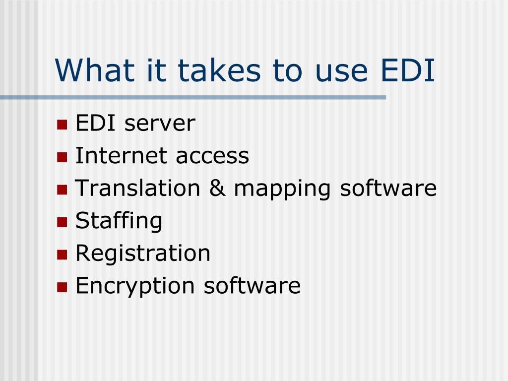 What it takes to use EDI