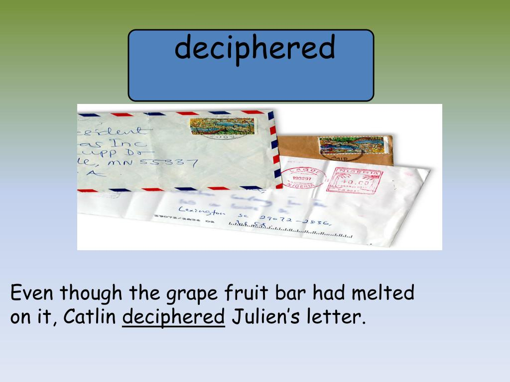 deciphered