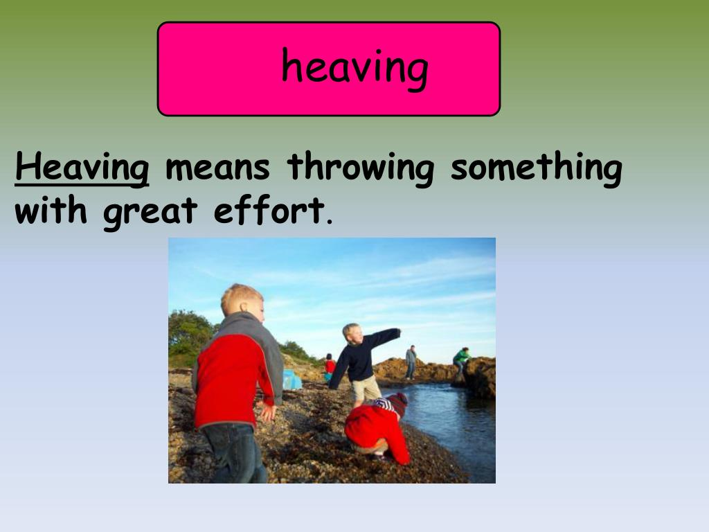 heaving