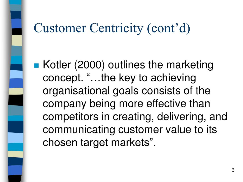 Customer Centricity (cont'd)