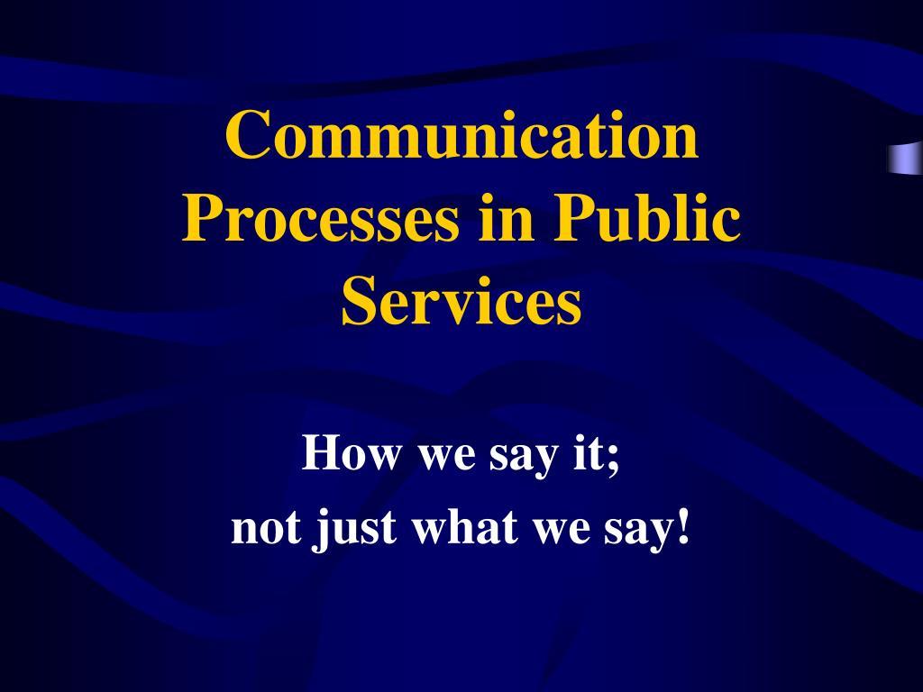 Communication Processes in Public Services