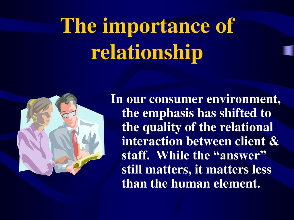 The importance of  relationship