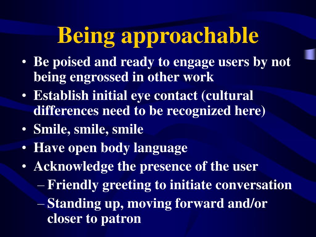 Being approachable