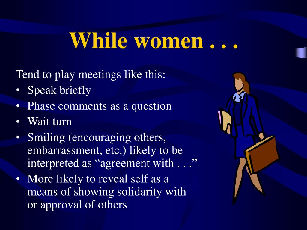 While women . . .