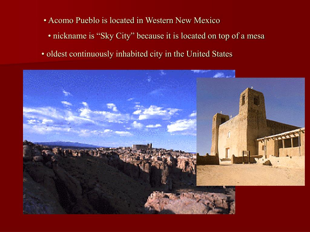 • Acomo Pueblo is located in Western New Mexico