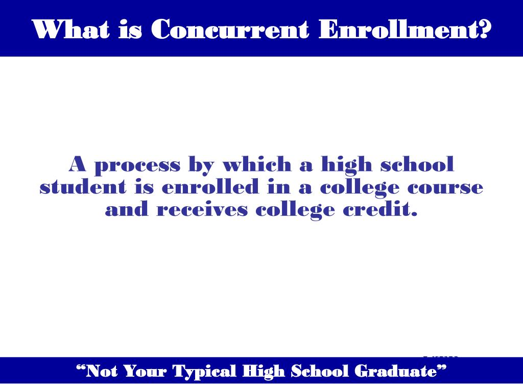 What is Concurrent Enrollment?