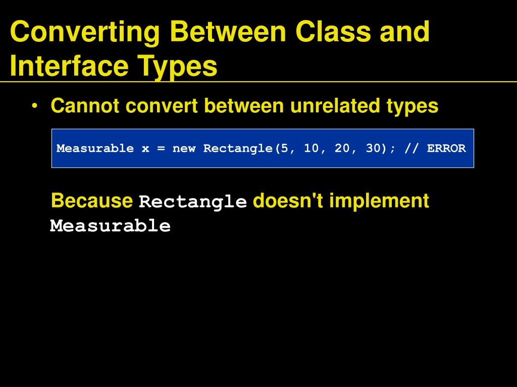 Converting Between Class and Interface Types
