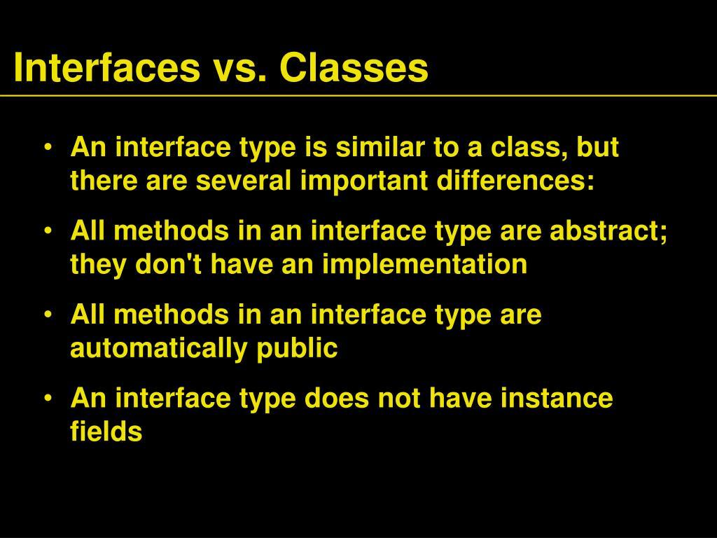 Interfaces vs. Classes