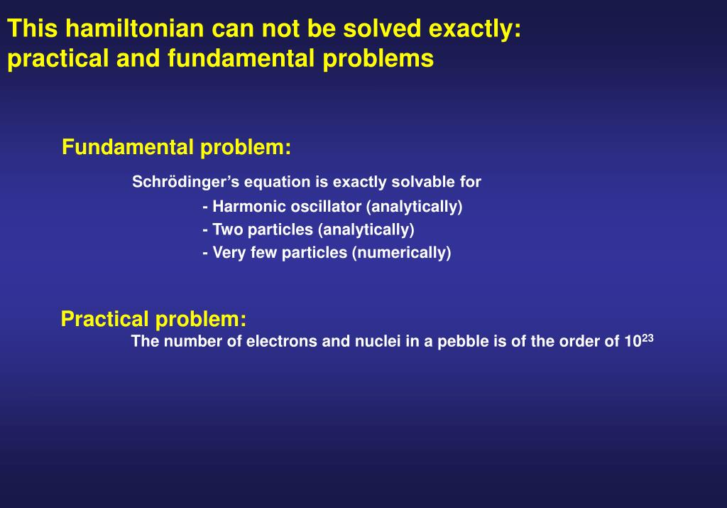 This hamiltonian can not be solved exactly: practical and fundamental problems