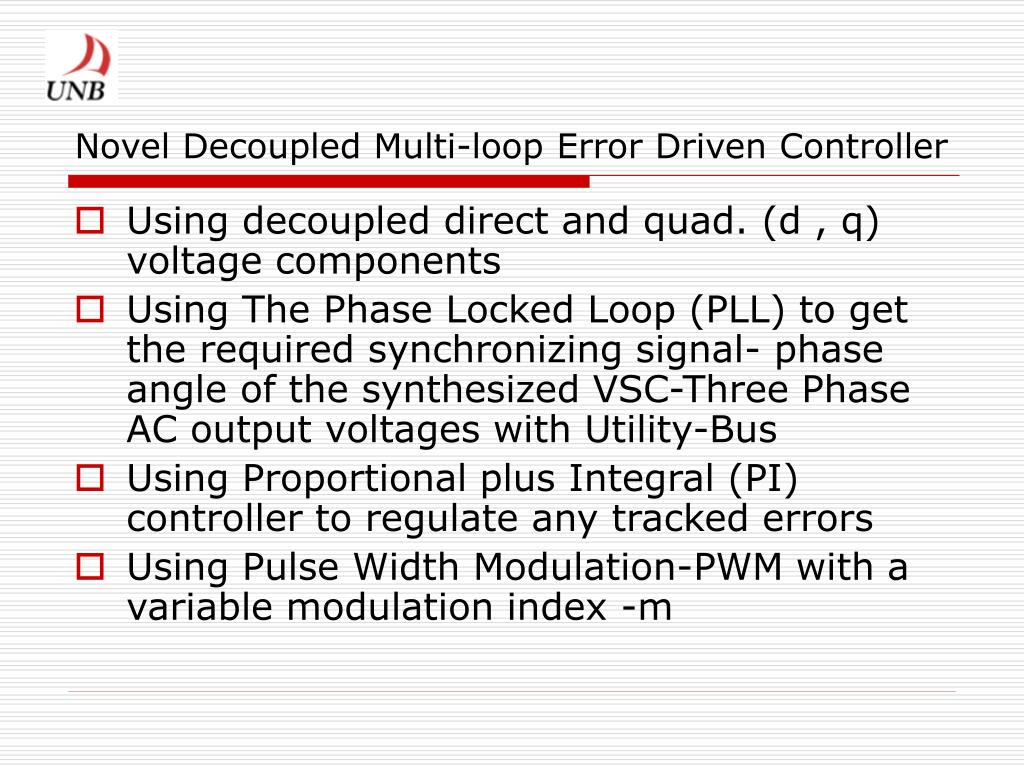 Novel Decoupled Multi-loop Error Driven Controller