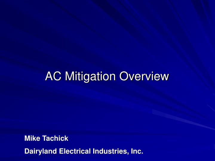 Ac mitigation overview l.jpg