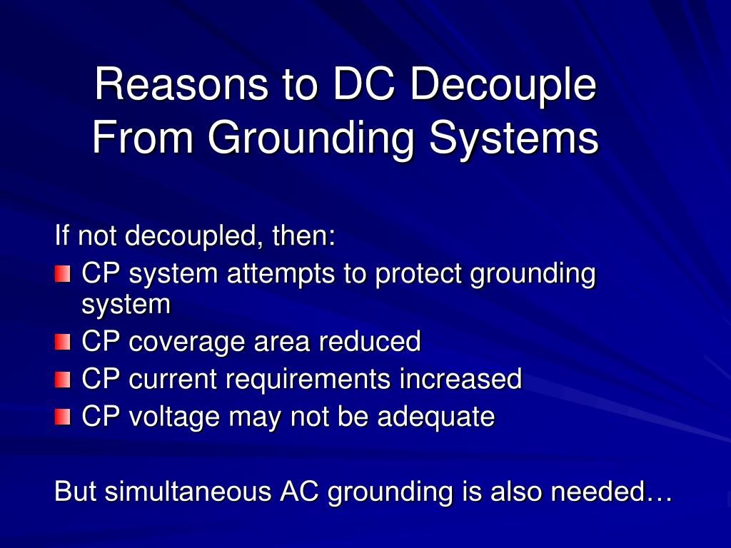 Reasons to DC Decouple From Grounding Systems