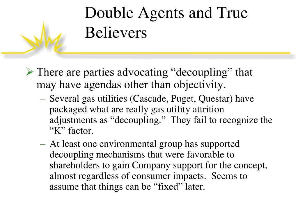 Double Agents and True Believers