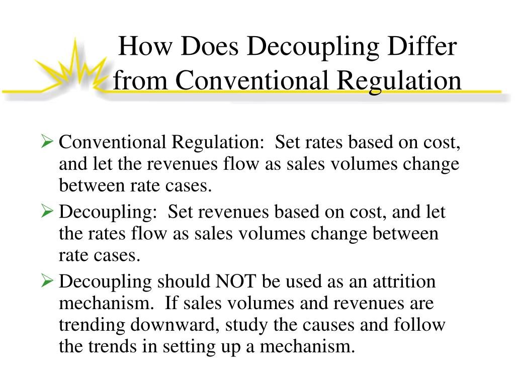 How Does Decoupling Differ from Conventional Regulation