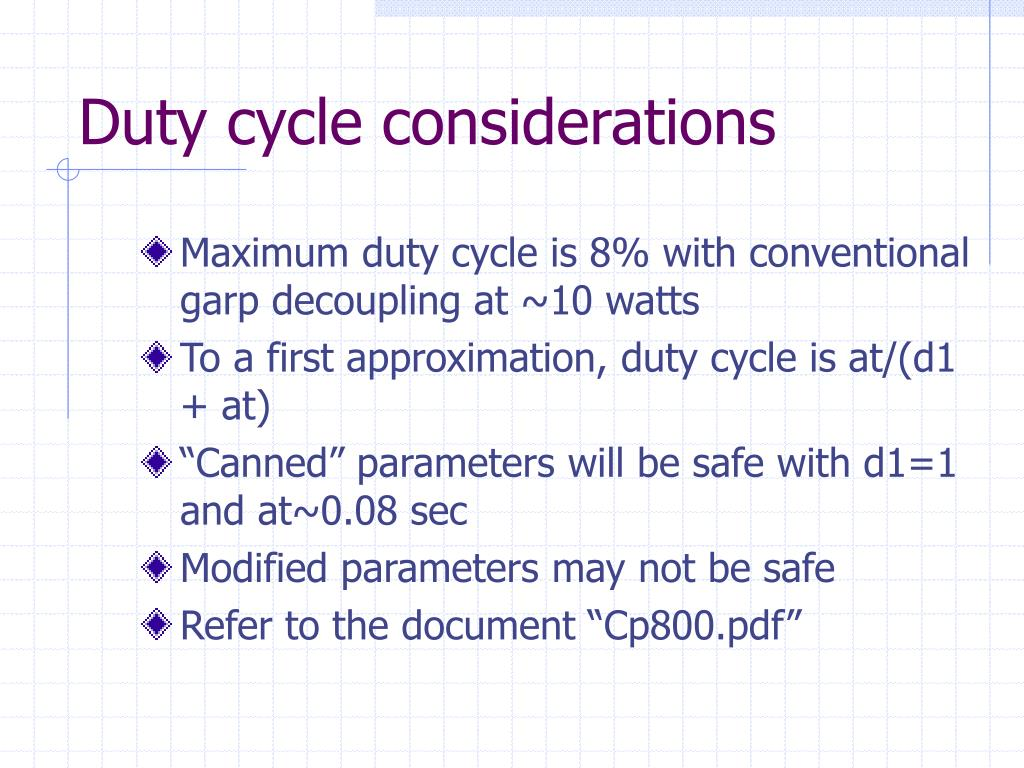 Duty cycle considerations