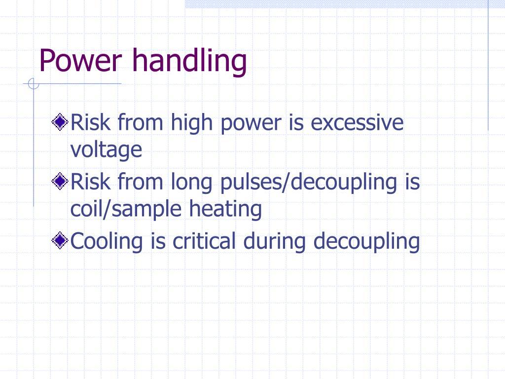 Power handling