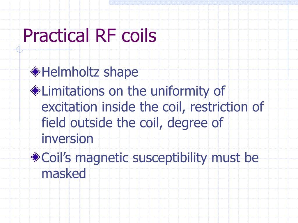 Practical RF coils