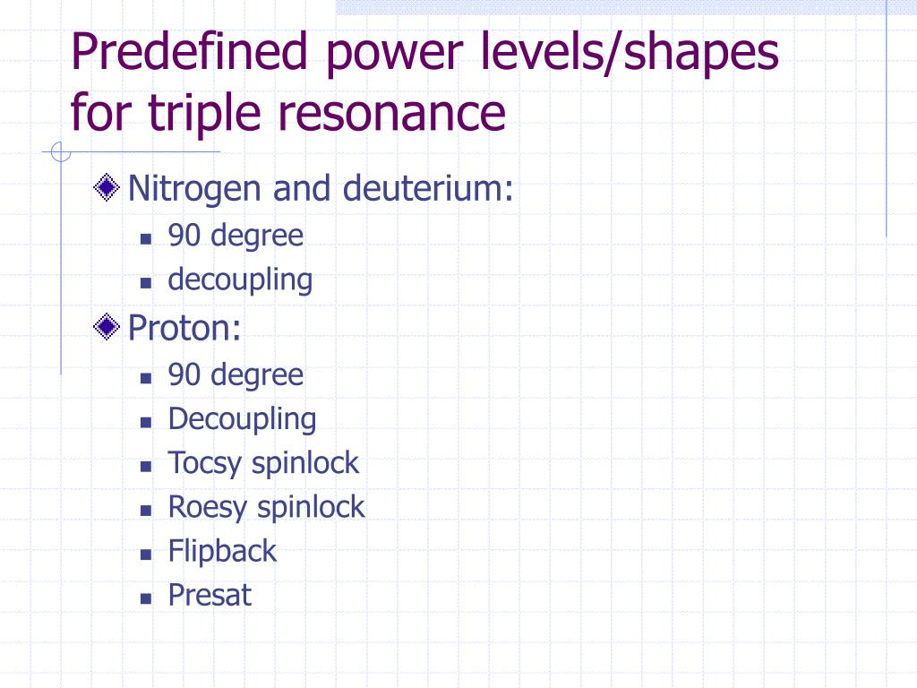 Predefined power levels/shapes for triple resonance
