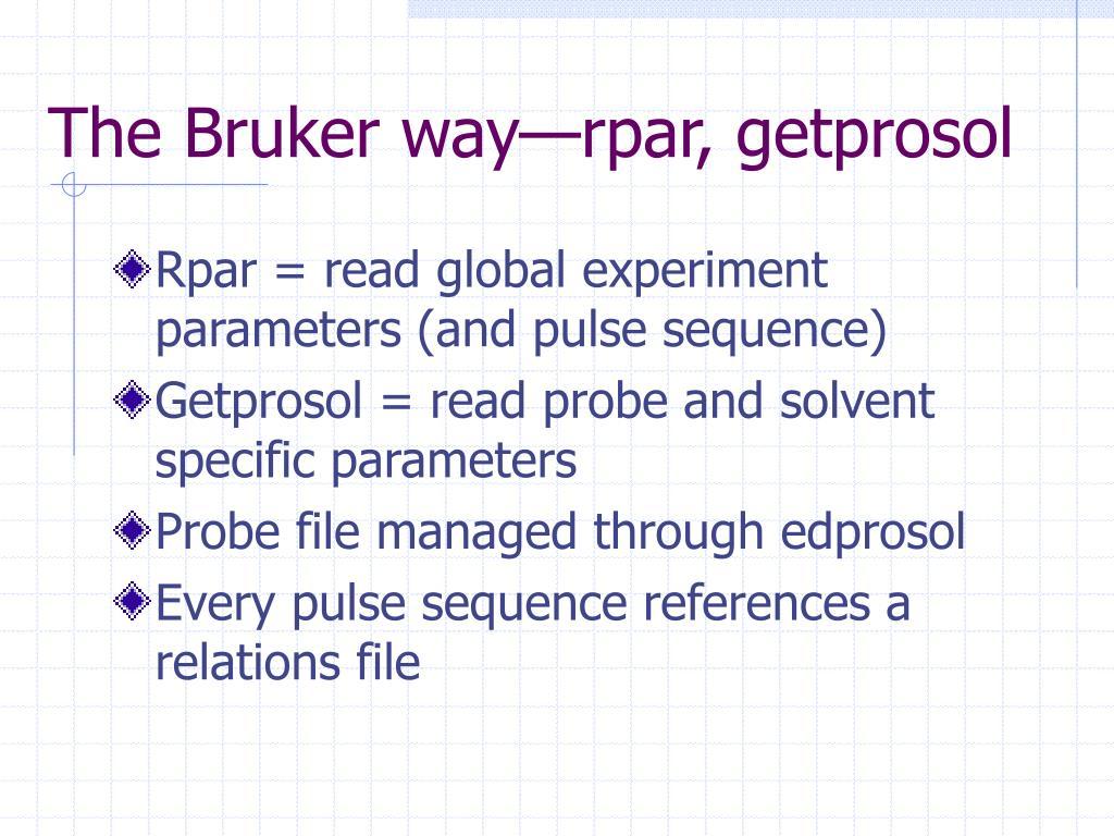 The Bruker way—rpar, getprosol