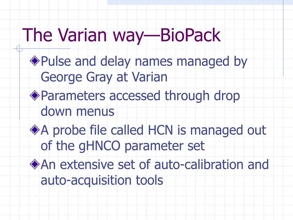 The Varian way—BioPack