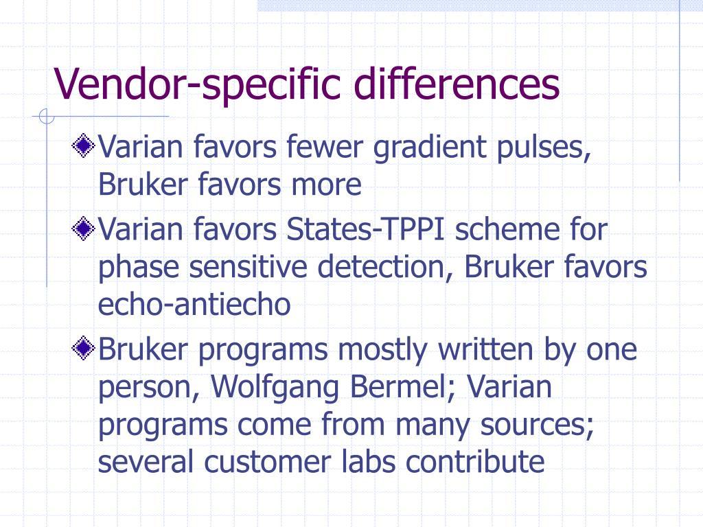 Vendor-specific differences