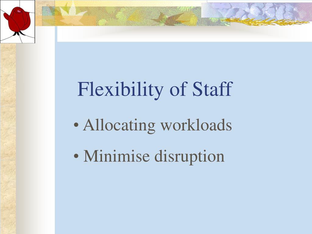 Flexibility of Staff