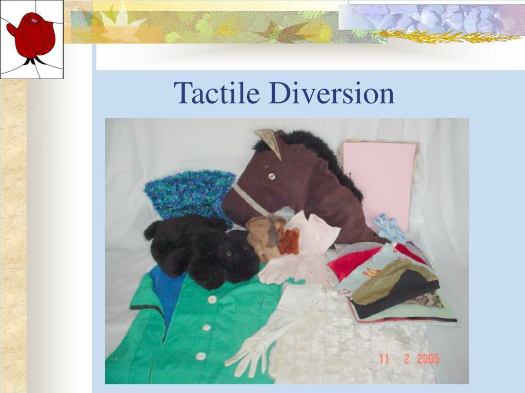 Tactile Diversion