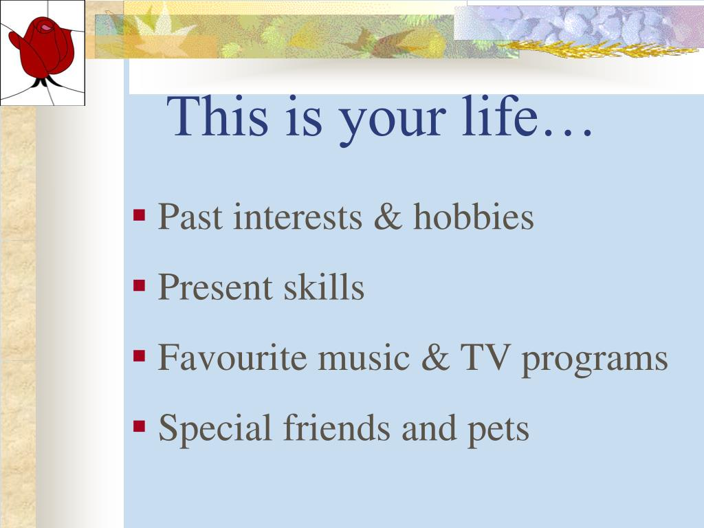 This is your life…